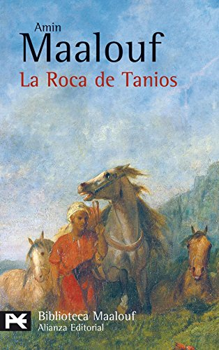 La roca de Tanios (El Libro De Bolsillo - Bibliotecas De Autor - Biblioteca Maalouf) por Amin Maalouf