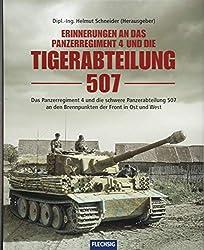 Erinnerungen an das Panzerregiment 4 und die Tigerabteilung 507: Das Panzerregiment 4 und die schwere Panzerabteilung 507 an den Brennpunkten der ... West (Flechsig - Geschichte/Zeitgeschichte)