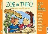 ZOE & THEO im Dinosaurier-Museum (Multilingual!): 3er-Band Nr. 3, 13 Sprachen in einem Buch! (ZOE & THEO-Serie, Multilingual! / 13 Sprachen in einem Buch!)