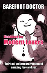 Handbook for Modern Lovers: A Spiritual Guide to Truly Rude and Amazing Love and Sex (English Edition)