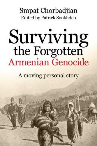 Surviving the Forgotten Armenian Genocide: A Moving Personal Story por Smpat Chorbadjian