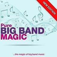 Pure Big Band Magic (New Edition)