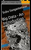 Big Data - An Introduction (English Edition)