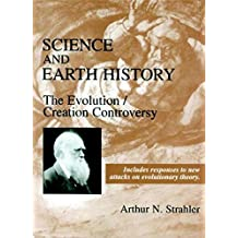 Science and Earth History: The Evolution/Creation Controversy by Strahler, Arthur N. (1999) Hardcover