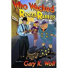 Who Wacked Roger Rabbit?