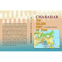 CHABAHAR: THE GOLDEN PORT OF IRAN (English Edition)