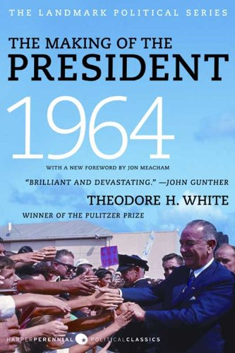 The Making of the President 1964 (English Edition) por Theodore H. White