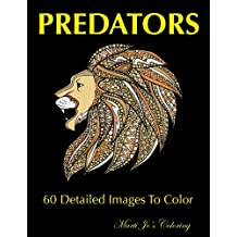 Predators Coloring Book: A Stress Management Coloring Book For Adults