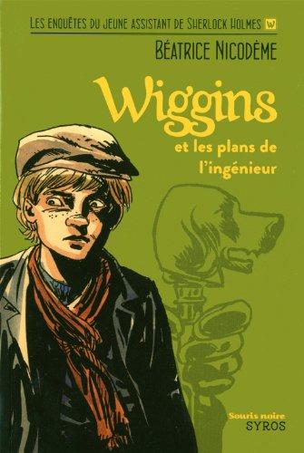 Les enquêtes du jeune assistant de Sherlock Holmes Wiggins et les plans de l'ingénieur