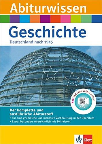 Klett Abiturwissen Geschichte - Deutschland nach 1945: für Oberstufe und Abitur, mit Lern-Videos online