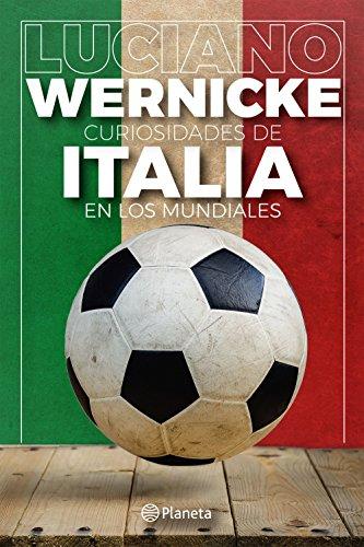 Curiosidades de Italia en los Mundiales por Luciano Wernicke
