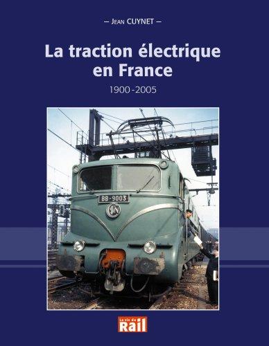 La traction électrique en France : 1900-2005 par Jean Cuynet