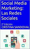 Social Media Marketing: Las Redes Sociales: 2ª Edición