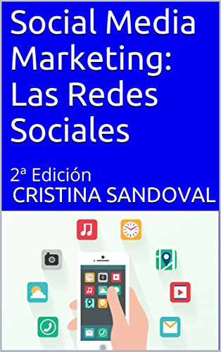 Social Media Marketing: Las Redes Sociales: 2ª Edición de [Sandoval, Cristina,
