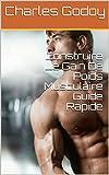 Telecharger Livres Construire Le Gain De Poids Musculaire Guide Rapide (PDF,EPUB,MOBI) gratuits en Francaise