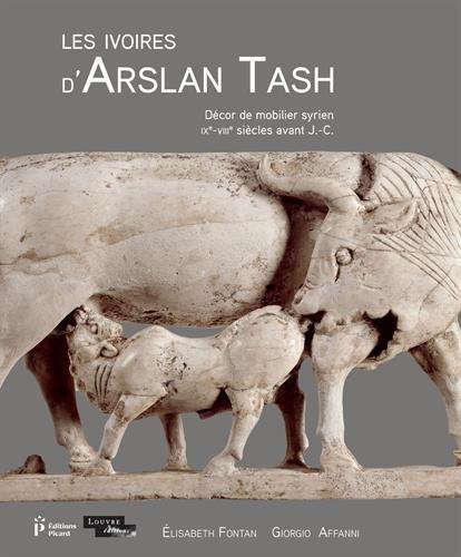 Les ivoires d'Arslan Tash : Décor de mobilier syrien (IXe-VIIIe siècles avant J-C)