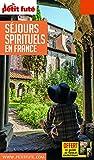 Guide des Séjours spirituels en France 2018 Petit Futé...