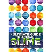 The Ultimate Guide to Artisan Slime (English Edition)