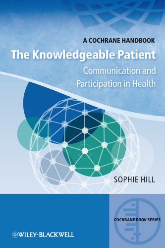 The Knowledgeable Patient: Communication And Participation In Health (cbs- Cochrane Book Series 2) por Sophie Hill epub