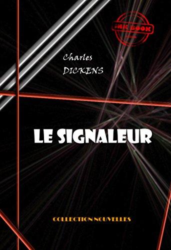 Le signaleur: édition intégrale (Fantastique et Horreur) par Charles Dickens