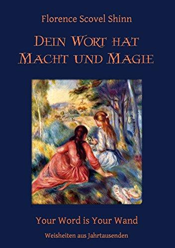 Dein Wort hat Macht und Magie: Your Word is Your Wand (Weisheiten aus Jahrtausenden 5)
