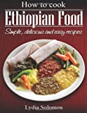 How To Cook Ethiopian Food: simple, delicious and easy recipes
