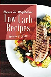 Low Carb Recipes: Low Carb Recipes for Weight Loss by Hannie P. Scott (2015-11-26)