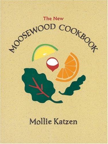 The Moosewood Cookbook (Mollie Katzen's Classic Cooking)