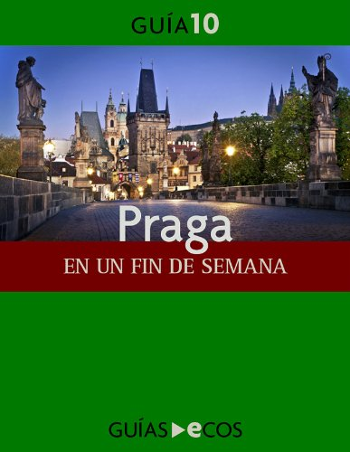 Praga. En un fin de semana por Ecos Travel Books