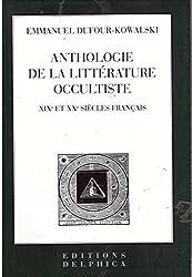 Anthologie de la littérature occultiste XIXe-Xxe
