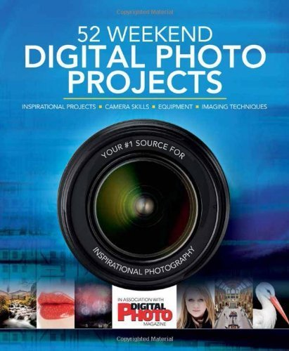 52 Weekend Digital Photo Projects: Inspirational Projects*Camera Skills*Equipment*Imaging Techniques by Walker, Liz, Digital Photo magazine (2013) Hardcover