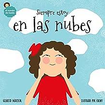 Siempre estoy en las nubes: un libro ilustrado para niños sobre un viaje mágico (El mundo de Lucía nº 1)