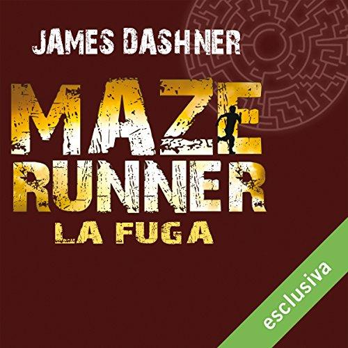 La fuga (Maze Runner 2)  Audiolibri