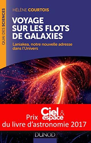 Voyage sur les flots de galaxies - Laniakea, notre nouvelle adresse dans l'Univers