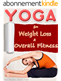 YOGA for Weight Loss and Overall Fitness (for Beginners- Women, Men, Children) (English Edition)