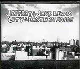 Songtexte von Jeffrey & Jack Lewis - City & Eastern Songs