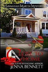 Close to Home: #4 (Savannah Martin Mysteries) (English Edition)
