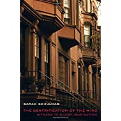The Gentrification of the Mind: Witness to a Lost Imagination by Sarah Schulman (2013-09-02)