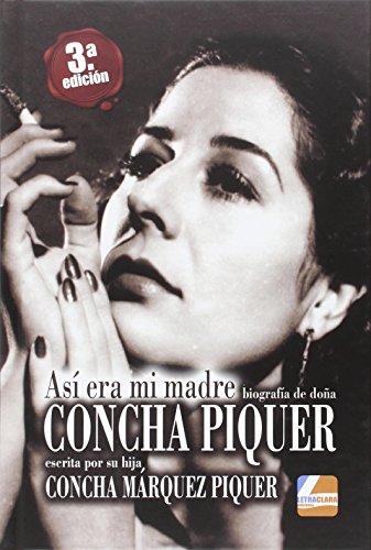 Así era mi madre : biografía de donde Concha Piquer por Concha Márquez Piquer