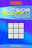 Outside Sudoku - 250 Hard Outside Sudoku Puzzles: 4