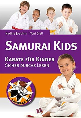 Samurai Kids.: Karate für Kinder. Sicher durchs Leben