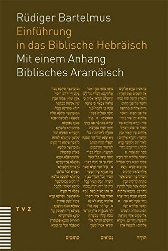 Einführung in das Biblische Hebräisch: Ausgehend von der grammatischen und (text-) syntaktischen Interpretation des althebräischen Konsonantentexts ... tiberische Masoreten-Schule des Ben Ascher