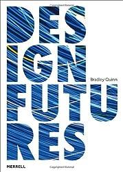 Design Futures by Bradley Quinn (2011-03-25)
