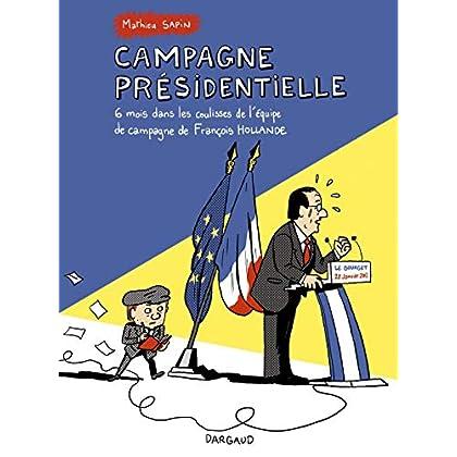 Campagne Présidentielle - tome 0 - Campagne présidentielle