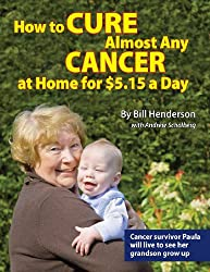How to Cure Almost Any Cancer at Home for 5.15 a Day by Bill Henderson, Andrew Scholberg (2009) Plastic Comb