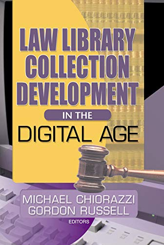 Law Library Collection Development in the Digital Age (English Edition) por Gordon Russell