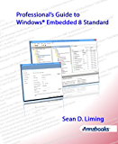 Professional's Guide To Windows® Embedded 8 Standard (English Edition)