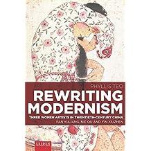 Rewriting Modernism: Three Women Artists in Twentieth-Century China: Pan Yuliang, Nie Ou and Yin Xiuzhen