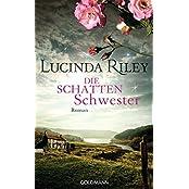 Die Schattenschwester: Roman - Die sieben Schwestern Band 3