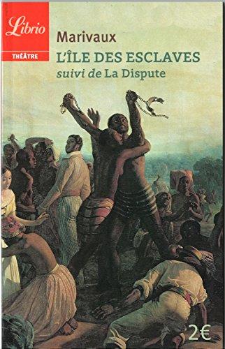 L'Ile des esclaves : Suivi de La Dispute
